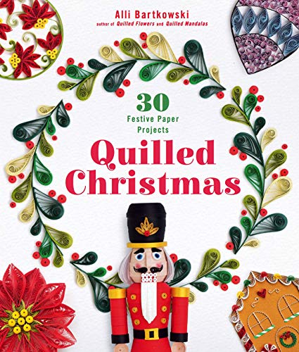 Quilled Christmas: 30 Festive Paper Projects (English Edition)