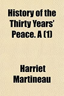 History of the Thirty Years' Peace. a (Volume 1)