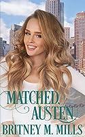 Matched, Austen: A Best Friend's Brother Romance (Love, Austen)