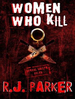 Women Who Kill by [RJ Parker]