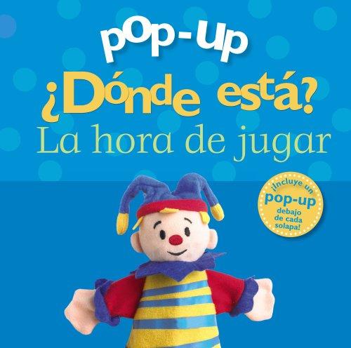 Pop-up. ¿Dónde está? La hora de jugar (Castellano - A PARTIR DE 0 AÑOS - MANIPULATIVOS (LIBROS PARA TOCAR Y JUGAR), POP-UPS - Pop-up ¿Dónde está?)