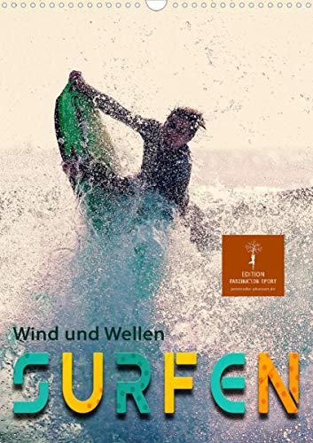 Surfen, Wind und Wellen (Wandkalender 2022 DIN A3 hoch)