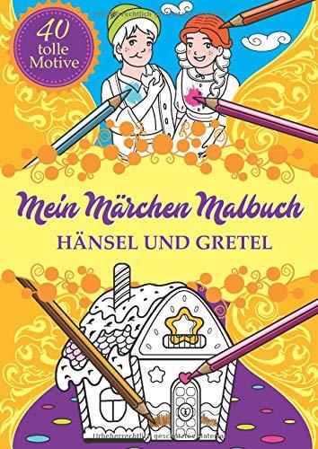 Mein Märchen Malbuch: Hänsel und Gretel (Eine märchenhafte Welt, Band 2)