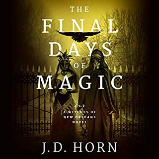 The Final Days of Magic                   By:                                                                                                                                 J. D. Horn                               Narrated by:                                                                                                                                 Sophie Amoss                      Length: 12 hrs and 43 mins     Not rated yet     Overall 0.0