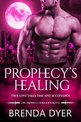 Prophecy's Healing (The Prophecy Series Book 5)