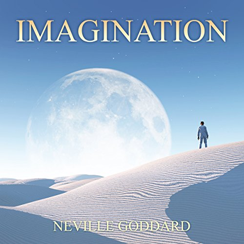 Imagination                   By:                                                                                                                                 Neville Goddard                               Narrated by:                                                                                                                                 John Marino                      Length: 44 mins     Not rated yet     Overall 0.0