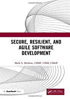 Secure, Resilient, and Agile Software Development Front Cover