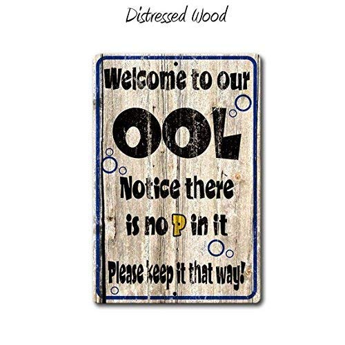 Pool Sign,Funny Metal Sign,Welcome to Our OOL, Don't Pee in Our Pool,Funny Pool Sign,Pool Party Gift,House Warming,SS1_062
