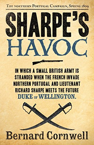 Sharpe's Havoc: The Northern Portugal Campaign, Spring 1809 (The Sharpe Series, Book 7) (English...