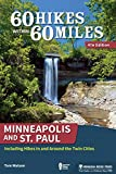 60 Hikes Within 60 Miles: Minneapolis and St. Paul: Including Hikes In and Around the Twin Cities - Tom Watson