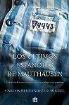 Los últimos españoles de Mauthausen: La ...