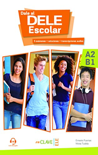 DALE AL DELE Escolar A2-B1: Libro A2-B1 + audio descargable