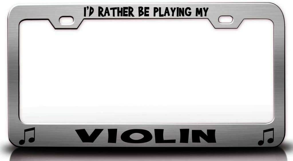 I'd Rather 5 ☆ Outlet sale feature popular BE Playing My Violin License Steel Frame Metal Plate