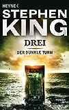 Drei: Roman (Der Dunkle Turm, Band 2) - Stephen King