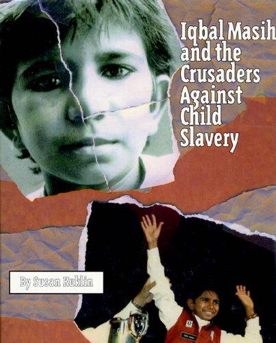 Iqbal Masih and the Crusaders Against Child Slavery (English Edition)
