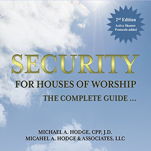 Security for Houses of Worship     Second Edition              By:                                                                                                                                 Michael A. Hodge                               Narrated by:                                                                                                                                 Dave Wright                      Length: 1 hr and 53 mins     Not rated yet     Overall 0.0