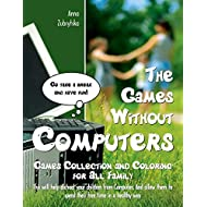 The Games Without Computers: Games Collection and Coloring for All Family