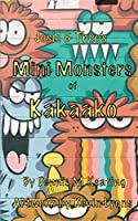 Josie & Theo's Mini Monsters of Kakaako