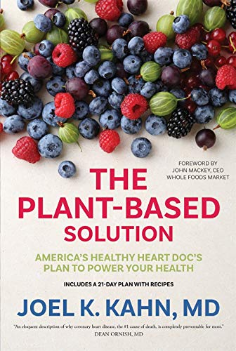 Image of The Plant-Based Solution: America's Healthy Heart Doc's Plan to Power Your Health