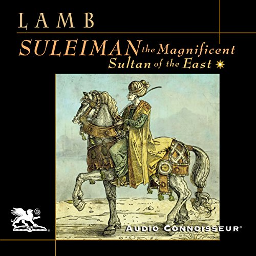Couverture de Suleiman the Magnificent: Sultan of the East