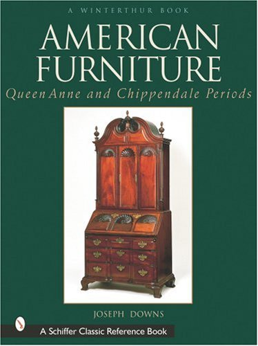 American Furniture: Queen Anne and Chippendale Periods (Schiffer Classic Reference Books)