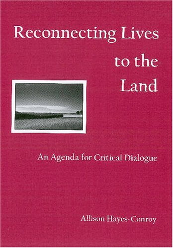 Reconnecting Lives to the Land: An Agenda for Critical Dialogue PDF Books