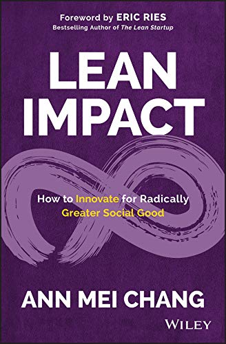 Lean Impact: How to Innovate for Radically Greater Social Good (English Edition)
