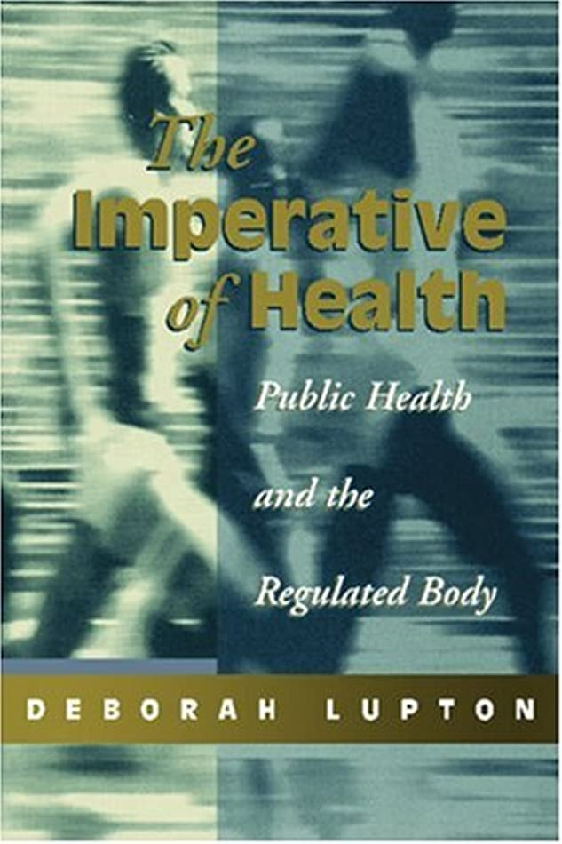 負担フェローシップ不承認The Imperative of Health: Public Health and the Regulated Body