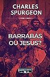 Barrabás ou Jesus? (Portuguese Edition)