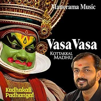 """Vasa Vasa (From """"Kadhakali Padhangal, Vol. 2"""")"""