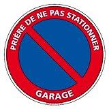 Panneau - Stationnement Interdit - Garage - Plastique rigide PVC 1,5 mm - Diamètre 280 mm -...