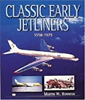Classic Early Jetliners: 1958-1979