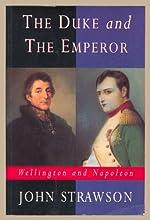 The Duke and the Emperor: Wellington and Napoleon