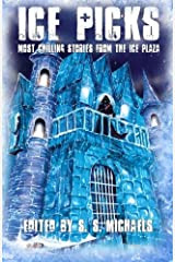 Ice Picks: Most Chilling Stories from the Ice Plaza Paperback
