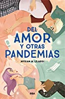 Del amor y otras pandemias/ On Love and Other Pandemics