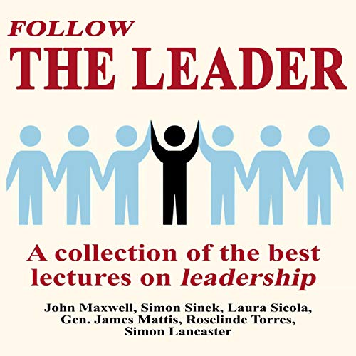 Follow the Leader - a Collection of the Best Lectures on Leadership cover art