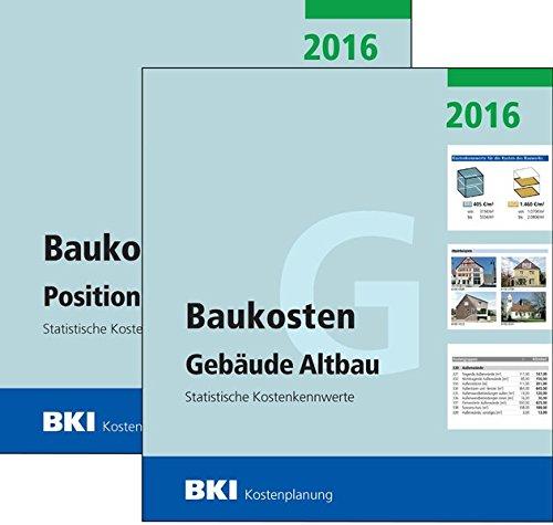 BKI Baukosten Altbau 2016 - Gesamtpaket Teil 1+2: Statistische Kostenkennwerte Gebäude + Positionen