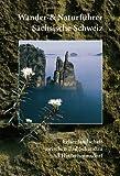 Wander- und Naturführer Sächsische Schweiz / Band 1 – Felsenlandschaft zwischen Bad Schandau und Hinterhermsdorf: Wanderführer Sächsische Schweiz