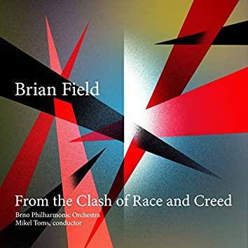 From the Clash of Race and Creed (feat. Brno Philharmonic Orchestra & Mikel Toms)
