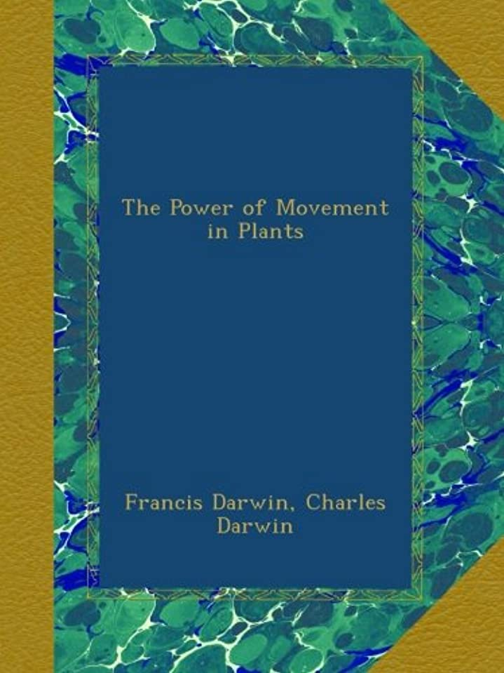 委員長こだわり嫌がるThe Power of Movement in Plants