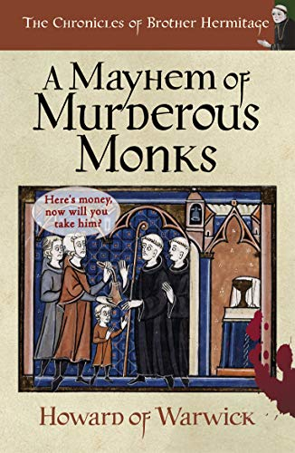 A Mayhem of Murderous Monks (The Chronicles of Brother Hermitage Book 21) by [Howard of Warwick]