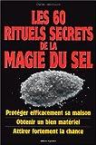 Les 60 rituels secrets de la magie du sel - Trajectoire - 03/09/1999