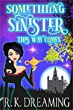 Something Sinister This Way Comes (Midlife Wishes Cozy Mysteries Book 2) (English Edition)