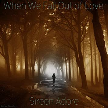 When We Fall Out of Love (feat. Sireen Adore)