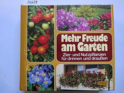 Mehr Freude am Garten. Zier- und Nutzpflanzen für drinnen und draussen