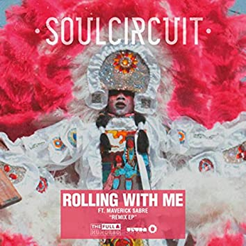 Rolling With Me (I Got Love) (Remixes)