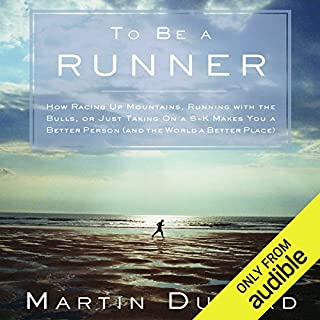 To Be a Runner     How Racing Up Mountains, Running with the Bulls, or Just Taking On a 5-K Makes You a Better Person (and the World a Better Place)              Auteur(s):                                                                                                                                 Martin Dugard                               Narrateur(s):                                                                                                                                 Bernard Setaro Clark                      Durée: 5 h et 51 min     Pas de évaluations     Au global 0,0