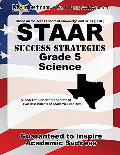 STAAR Success Strategies Grade 5 Science Study Guide: STAAR Test Review for the State of Texas Assessments of Academic Readiness