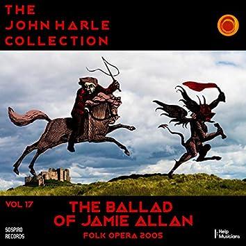 The John Harle Collection Vol. 17: The Ballad of Jamie Allan (Folk Opera 2005)