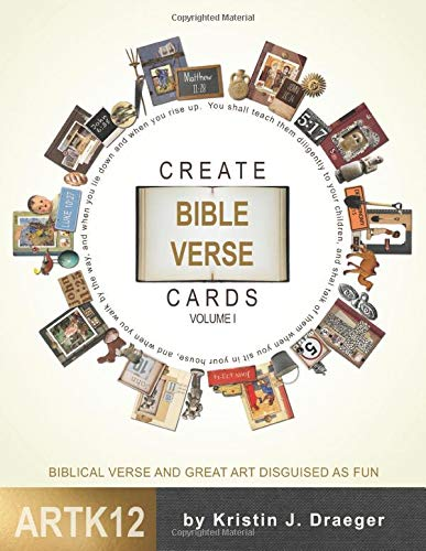 Create Bible Verse Cards: Volume I: Biblical Verse and Great Art Disguised as Fun